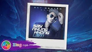 Say Nhưng Không Lầm (Remix Album) - Sky Nguyễn