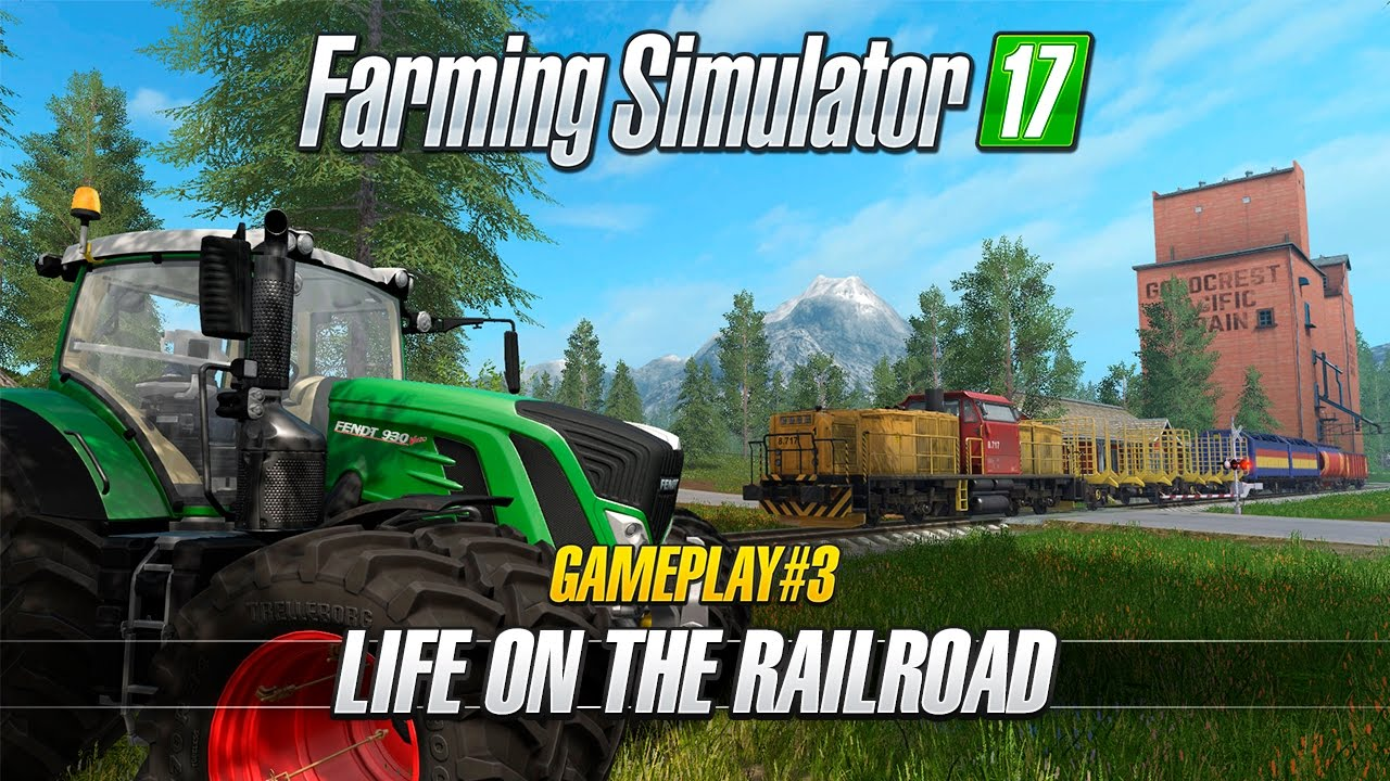 Farming Simulator 17 - Gameplay #3: Life on the Railroad - System