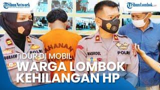 Sedang Asyik Tidur di Mobil, Warga Lombok Tengah Malah Jadi Korban Pencurian Ponsel