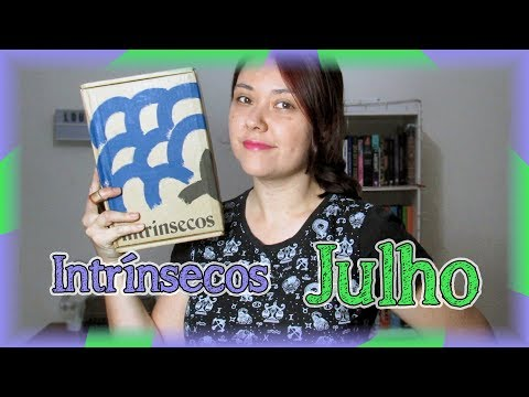 Unboxing Intrínsecos Julho | Louca dos livros 2019