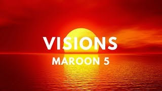 Maroon 5 - Visions (Lyrics)