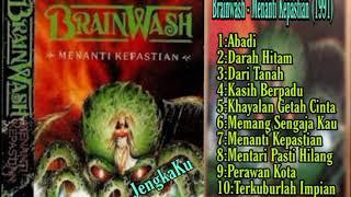 Brainwash - Menanti Kepastian (1991) Full Album