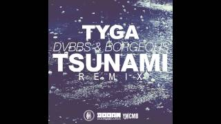 Gambar cover Tyga & DVBBS + BORGEOUS - Tsunami (Remix)