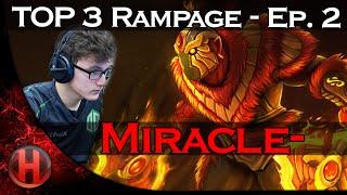 Dota 2 Miracle- TOP 3 Rampage Plays - Ep. 2