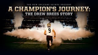 A Champion's Journey: The Drew Brees Story | New Orleans Saints Football