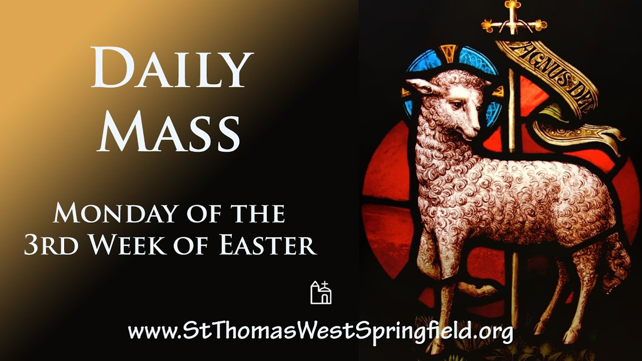 Daily Mass 19th April 2021 By St Thomas the Apostle West Springfield
