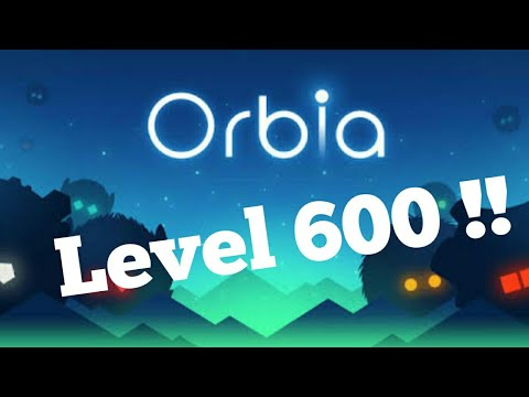 Orbia Level 600 || Secret Ending !! And The Last Gameplay