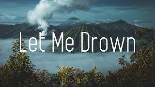TwoWorldsApart X Satellite Empire   Let Me Drown (Lyrics) Matt Rysen & Ento Remix