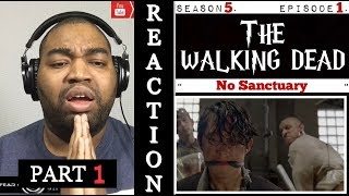 "The Walking Dead 5x01 ""No Sanctuary"" (Part 1) REACTION"