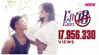 Em Chưa 18 (Em Chưa 18 OST) - Will ft. Lou Hoàng, Kaity Nguyễn