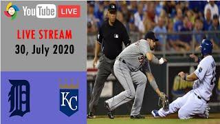 Detroit Tigers Vs Kansas City Royals | LIVE STREAM | MLB 2020 | July 30, 2020
