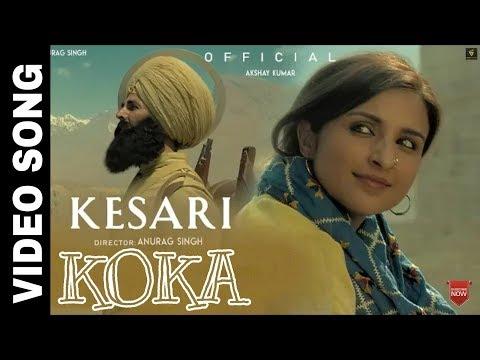Download Koka Kesari Movie Songs 2019 Akshay Kumar Kesari Trailer
