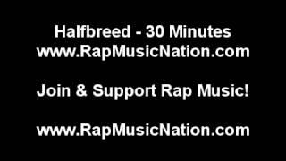 [Rap Music Nation] Halfbreed- 30 Minutes