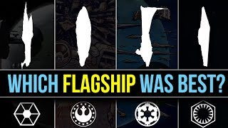Which Star Wars Faction has the BEST FLAGSHIP?   Star Wars Lore