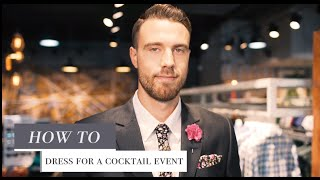 Mens Styling Tips | Mens Cocktail Attire | What To Wear To A Cocktail Event | UBERMEN Stylist