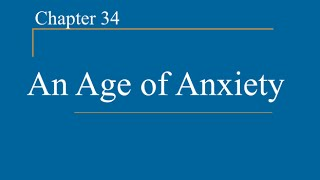 AP World History   Ch. 34   Age Of Anxiety