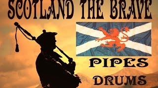 SCOTLAND  THE   BRAVE ~ PIPES & DRUMS.( High Quality Mp3 )