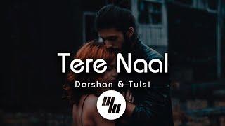 Tulsi Kumar & Darshan Raval - Tere Naal (Lyrics) - YouTube