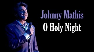 "Johnny Mathis  ""O Holy Night"""
