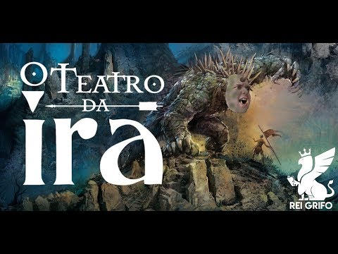 Resenha do Rei Grifo: O Teatro da Ira