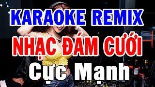 nhac-dam-cuoi-karaoke-cuc-manh-nhac-song-remix-lien-khuc-tone-nam-soi-dong-2020-trong-hieu