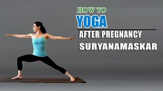 How To Do Yoga Suryanamaskar After Pregnancy in Step by Step