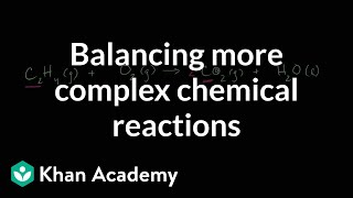 Balancing More Complex Chemical Equations | Chemistry | Khan Academy