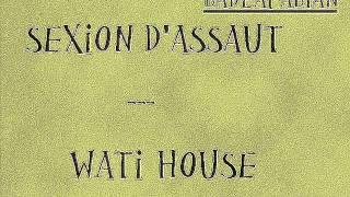 Sexion D'Assaut   Wati House (lyrics)