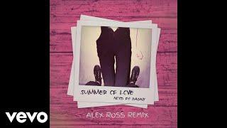 NOTD - Summer Of Love (Alex Ross Remix) ft. Dagny