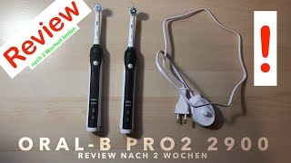 Oral-B Pro 2 2900 elektrische Zahnbürste Review/Erfahrungsbericht, deutsch