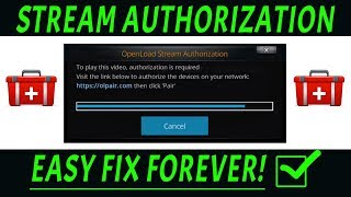 FIX KODI OPENLOAD STREAM AUTHORIZATION & THEVIDEO.ME POPUPS FOREVER - ANY ADDON (JUNE 2018)