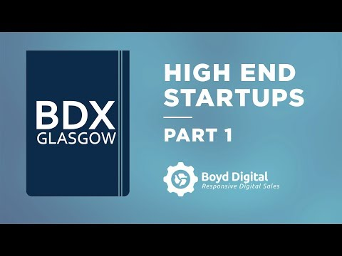 , title : 'High End Business Startups – Ideas, Investment and Funding - BDX Glasgow - Part 1