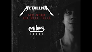 Metallica - For Whom The Bell Tolls (Miles Bootleg)