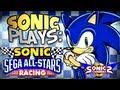 Sonic Plays: Sonic amp Sega All stars Racing