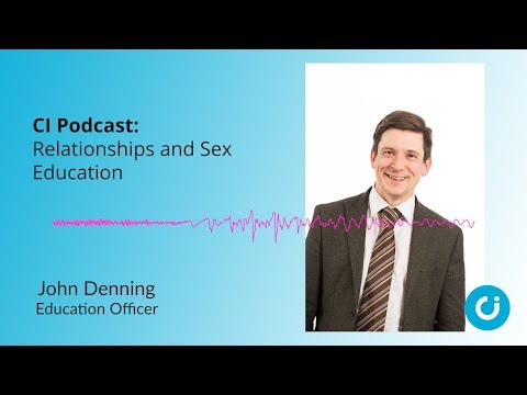 CI Podcast: Relationships and Sex Education
