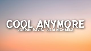 Jordan Davis   Cool Anymore (Lyrics) Ft. Julia Michaels