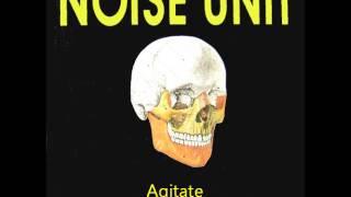 Noise Unit - Agitate