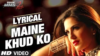 'Maine Khud Ko Ragini MMS 2' Song With Lyrics | Sunny Leone | Mustafa Zahid
