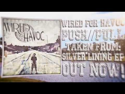 Wired For Havoc - Push//Pull (OFFICIAL LYRIC VIDEO)