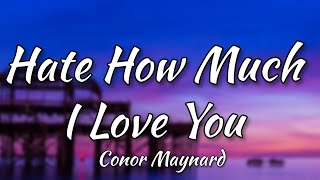 Conor Maynard   Hate How Much I Love You (Official Lyrics Video)