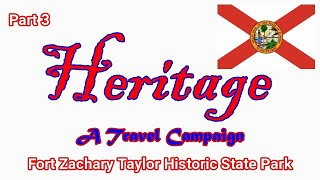 Heritage Travel Campaign-Part 3 (Fort Zachary Taylor State Park)