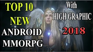 TOP 10 NEW ANDROID MMORPG WITH HIGH GRAPHIC 2018