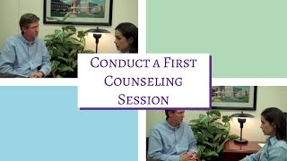 How to Conduct a First Counseling Session: Treatment Fit