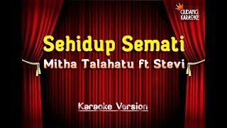 Mitha Talahatu Ft Stevi - Sehidup Semati Karaoke