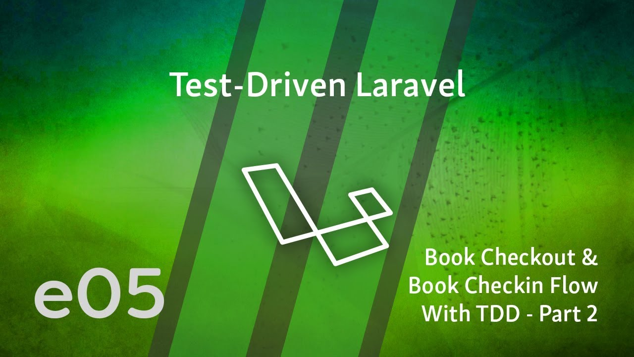 Cover image for the lesson by the title of Book Checkout & Book Checkin Flow Feature Test With TDD - Part 2