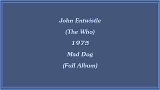 John Entwistle (The Who) 1975 Mad Dog (Full Album)