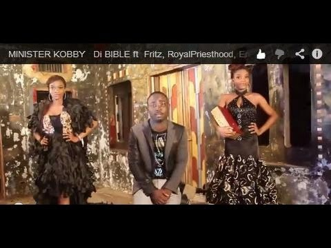 MINISTER KOBBY   Di BIBLE ft  Fritz, RoyalPriesthood, Emani & KingzKid Official Video)