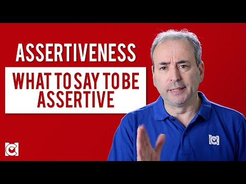 Assertiveness - What to Say to be Assertive - YouTube