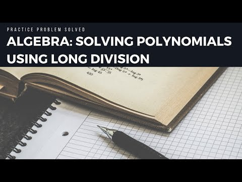 Algebra Practice Problem: Dividing Polynomials Using Long Division Example