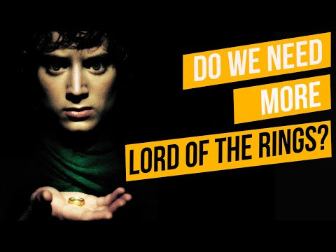 Do We Need More Lord of the Rings Movies or Shows?